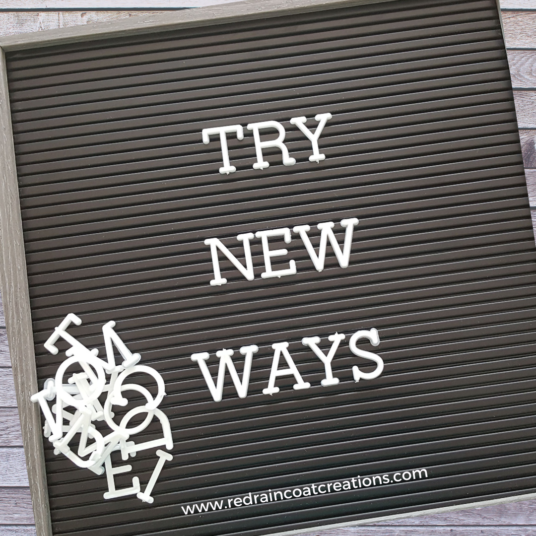 Try New Ways Signboard - www.redraincoatcreations.com - Poetry