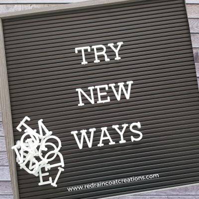 Try New Ways Signboard - www.redraincoatcreations.com - Poetry